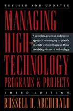 Managing High–Technology Programs and Projects
