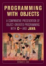 Programming with Objects: A Comparative Presentation of Object–Oriented Programming With C++ and Java