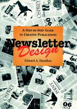 Newsletter Design: A Step–by–Step Guide to Creative Publications