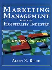 Marketing Management for the Hospitality Industry: A Strategic Approach
