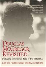 Douglas McGregor, Revisited: Managing the Human Side of the Enterprise