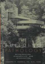 Building Pathology: Deterioration, Diagnostics, and Intervention