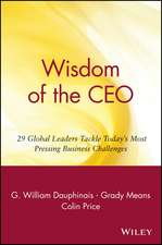 Wisdom of the CEO: 29 Global Leaders Tackle Today′s Most Pressing Business Challenges