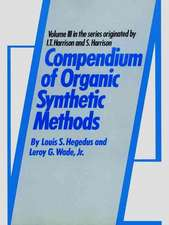 Compendium of Organic Synthetic Methods, Volume 3
