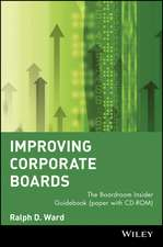 Improving Corporate Boards: The Boardroom Insider Guidebook