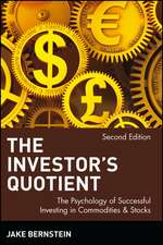 The Investor′s Quotient: The Psychology of Successful Investing in Commodities & Stocks