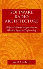Software Radio Architecture: Object–Oriented Approaches to Wireless Systems Engineering