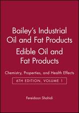 Bailey′s Industrial Oil and Fat Products: Chemistry, Properties, and Health Effects Edible Oil and Fat Products
