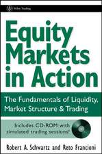Equity Markets in Action: The Fundamentals of Liquidity, Market Structure & Trading + CD