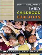 Foundations and Change in Early Childhood Education