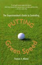 The Superintendent′s Guide to Controlling Putting Green Speed