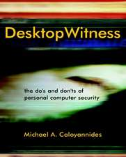 Desktop Witness: The Do′s and Don′ts of Personal Computer Security
