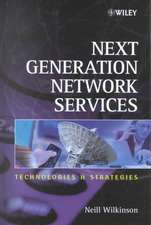 Next Generation Network Services: Technologies and Strategies