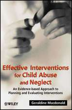 Effective Interventions for Child Abuse and Neglect: An Evidence–Based Approach to Planning and Evaluating Interventions