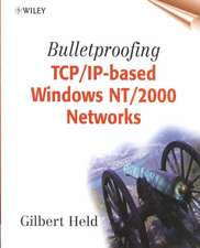 Bulletproofing TCP/IP–Based Windows NT/2000 Networks