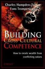 Building Cross–Cultural Competence: How to create Wealth from Conflicting Values