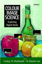 Colour Image Science: Exploiting Digital Media