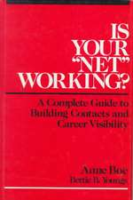 """Is Your """"Net"""" Working?: A Complete Guide to Building Contacts and Career Visibility"""