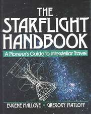 The Starflight Handbook: A Pioneer′s Guide to Interstellar Travel