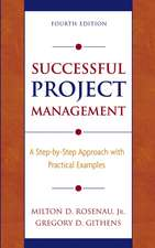 Successful Project Management: A Step–by–Step Approach with Practical Examples