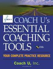 Coach U's Essential Coaching Tools:  Your Complete Practice Resource [With CDROM]
