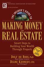 The Insider′s Guide to Making Money in Real Estate: Smart Steps to Building Your Wealth Through Property