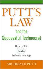 Putt′s Law and the Successful Technocrat: How to Win in the Information Age