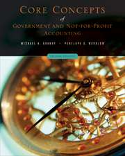Core Concepts of Government and Not–For–Profit Accounting