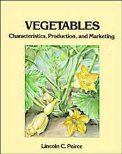 Vegetables: Characteristics, Production, and Marketing