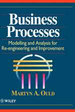 Business Processes: Modelling and Analysis for Re–Engineering and Improvement