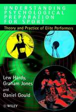 Understanding Psychological Preparation for Sport: Theory and Practice of Elite Performers