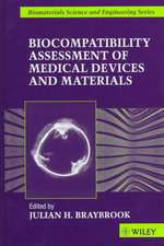 Biocompatiblity: Assessment of Medical Devices and Materials