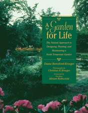 A Garden for Life: The Natural Approach to Designing, Planting, and Maintaining a North Temperate Garden