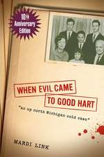 When Evil Came to Good Hart,10th Anniversary Edition