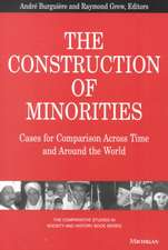 The Construction of Minorities: Cases for Comparison Across Time and Around the World