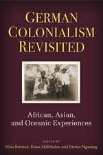 German Colonialism Revisited: African, Asian, and Oceanic Experiences