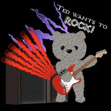 Ted Wants to Rock!