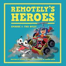 Remotely's Heroes