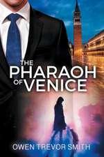The Pharaoh Of Venice
