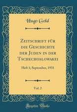 Zeitschrift Fur Die Geschichte Der Juden in Der Tschechoslowakei, Vol. 2: Heft 1; September, 1931 (Classic Reprint)