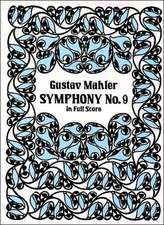 Symphony No. 9 in Full Score:  From the Earliest Times to A.D. 1900