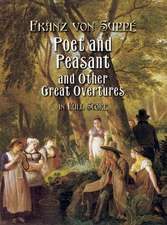 Poet and Peasant and Other Great Overtures in Full Score:  13 Works