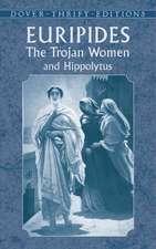 The Trojan Women and Hippolytus:  An Anthology
