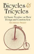 Bicycles & Tricycles:  A Classic Treatise on Their Design and Construction