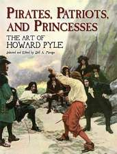 Pirates, Patriots and Princesses:  The Art of Howard Pyle