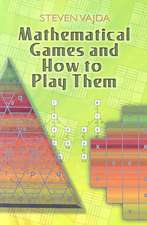 Mathematical Games and How to Play Them