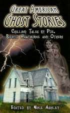 Great American Ghost Stories:  Chilling Tales by Poe, Bierce, Hawthorne and Others