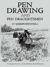 Pen Drawing and Pen Draughtsmen:  A Classic Survey of the Medium and Its Masters