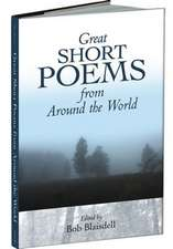 Great Short Poems from Around the World:  A 40-Year Retrospective