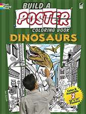 Build a Poster Coloring Book:  Dinosaurs